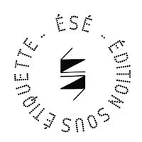 ÉSÉ / Édition Sous Étiquette